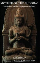 Mother of the Buddhas: Meditations on the Prajnaparamita Sutra by Lex Hixon