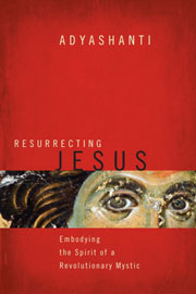 Resurrecting Jesus - Embodying the Spirit of a Revolutionary Mystic at Adya's store $19.00 Printed Copy